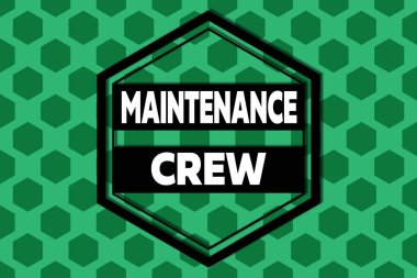 Handwriting text Maintenance Crew. Concept meaning responsible for maintenance and repair work of buildings Hexagonal figures design. Modern geometric background honeycombed pattern.