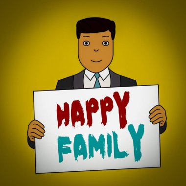 Writing note showing Happy Family. Business concept for family members staying together spending quality time Smiling Man Holding Suit Poster Board in Front of Himself