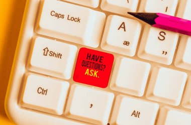 Text sign showing Have Questions Question Ask. Business photo text asking someone respond you with feedback White pc keyboard with empty note paper above white background key copy space