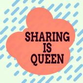 Konceptuální rukopis ukazující Sdílení je královna. Koncept znamená dávat ostatním informace nebo patří je velmi kvalitní čtvercový obdélník papíru list zatížení s plným vzorem téma