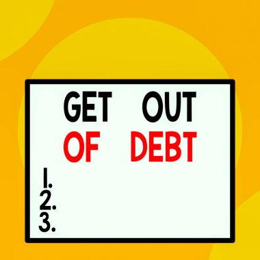 Writing note showing Get Out Of Debt. Business concept for No prospect of being paid any more and free from debt Front close up view big blank rectangle abstract geometrical background
