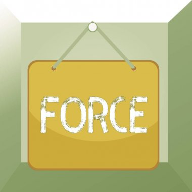 Conceptual hand writing showing Force. Business photo text strength or energy as an attribute of physical action or movement Memo reminder empty board attached background rectangle.