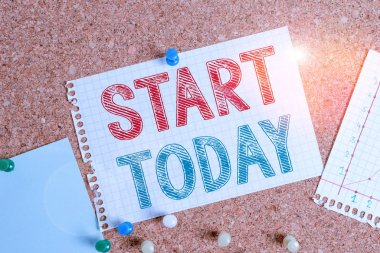 Conceptual hand writing showing Start Today. Business photo text to begin doing something Make something begin by doing something Corkboard size paper thumbtack sheet billboard notice board.