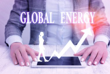 Writing note showing Global Energy. Business photo showcasing Worldwide power from sources such as electricity and coal.