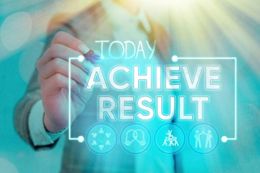 Writing note showing Achieve Result. Business photo showcasing Accomplishment Attain Bring to a successful conclusion.