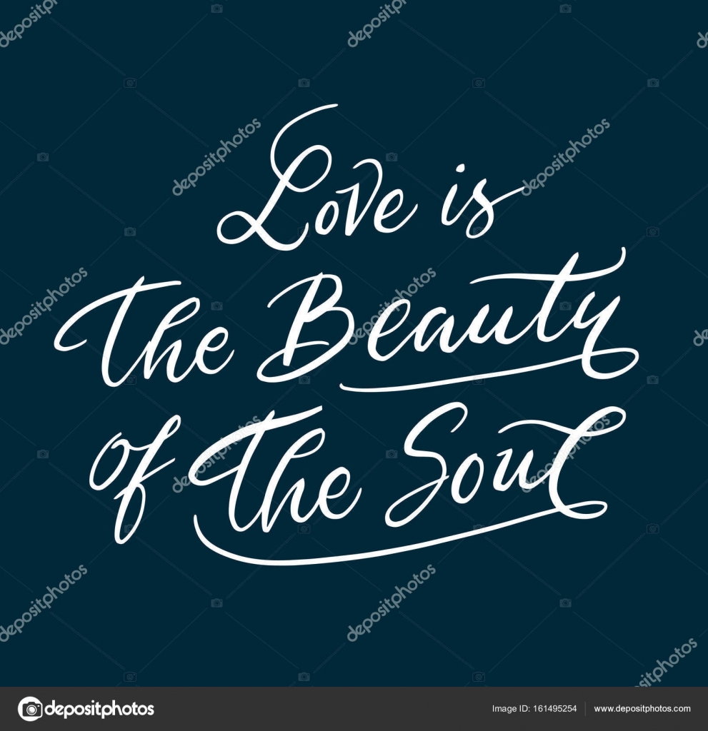 Love Is The Beauty Of The Soul Hand Written Typography Stock