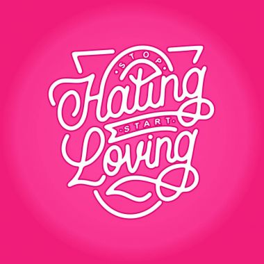 stop hating start loving monoline hand lettering typography quotes