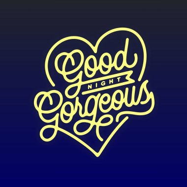 good night gorgeous monoline hand lettering typography quotes