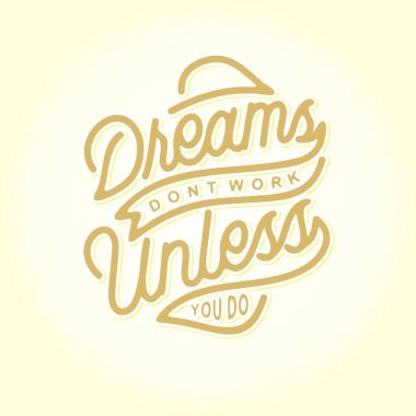 dreams dont work unless you do monoline hand lettering typography quotes