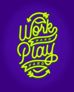 work hard play hard monoline hand lettering typography quotes