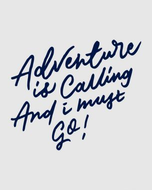ADVENTURE IS CALLING AND I MUST GO 3