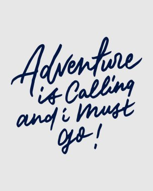 ADVENTURE IS CALLING AND I MUST GO 1
