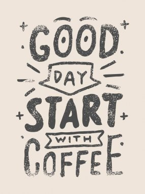 vintage hand lettering good day start with coffee quote II