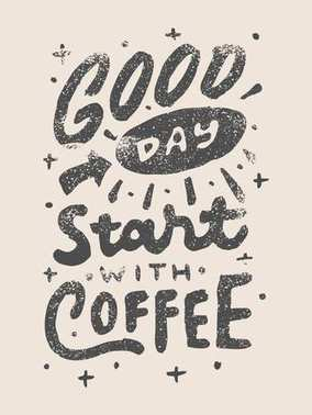 vintage hand lettering good day start with coffee quote I