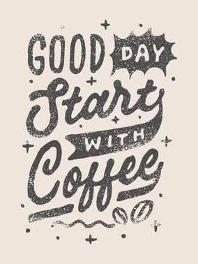 vintage hand lettering good day start with coffee quote III