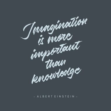 imagination is more important than knowledge vintage roughen hand written brush lettering calligraphy typography quote poster