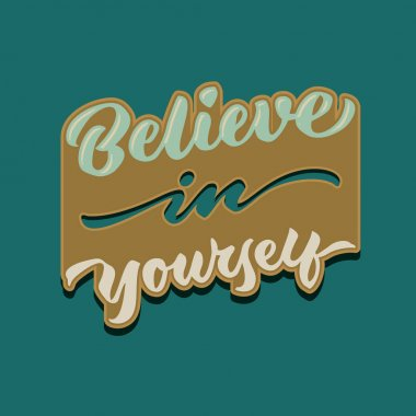 believe in yourself vintage hand lettering typography quote poster card