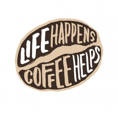 life happens coffee helps vintage hand lettering typography quote poster