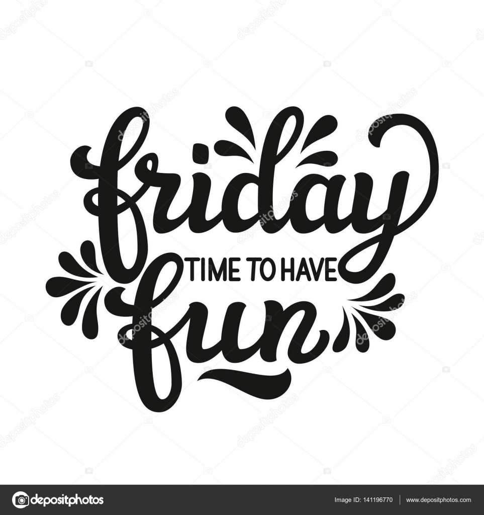 Friday Time To Have Fun Stock Vector Vicgripas 141196770