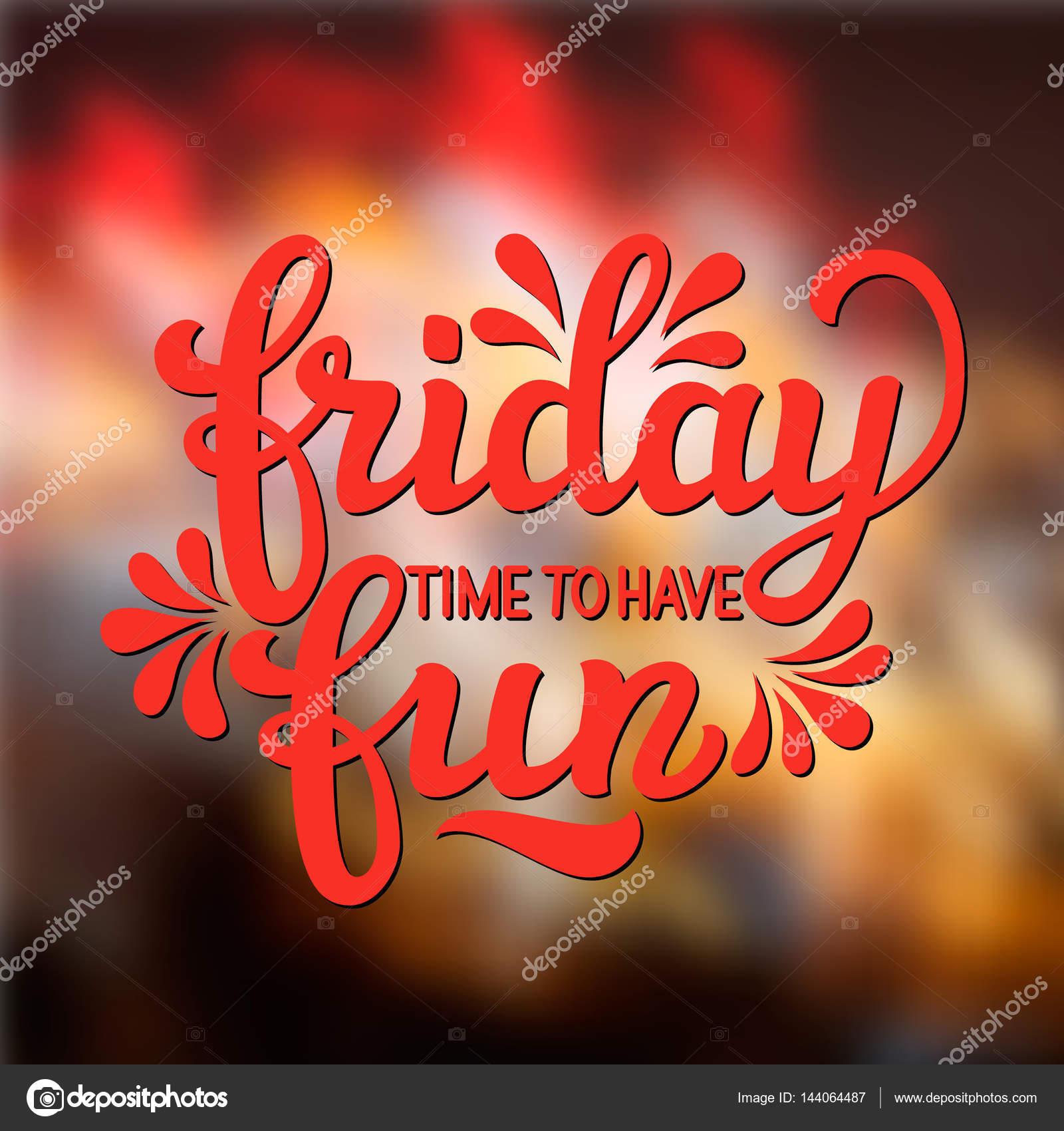 Freitag. Zeit, um Spaß zu haben — Stockvektor © vicgripas #144064487