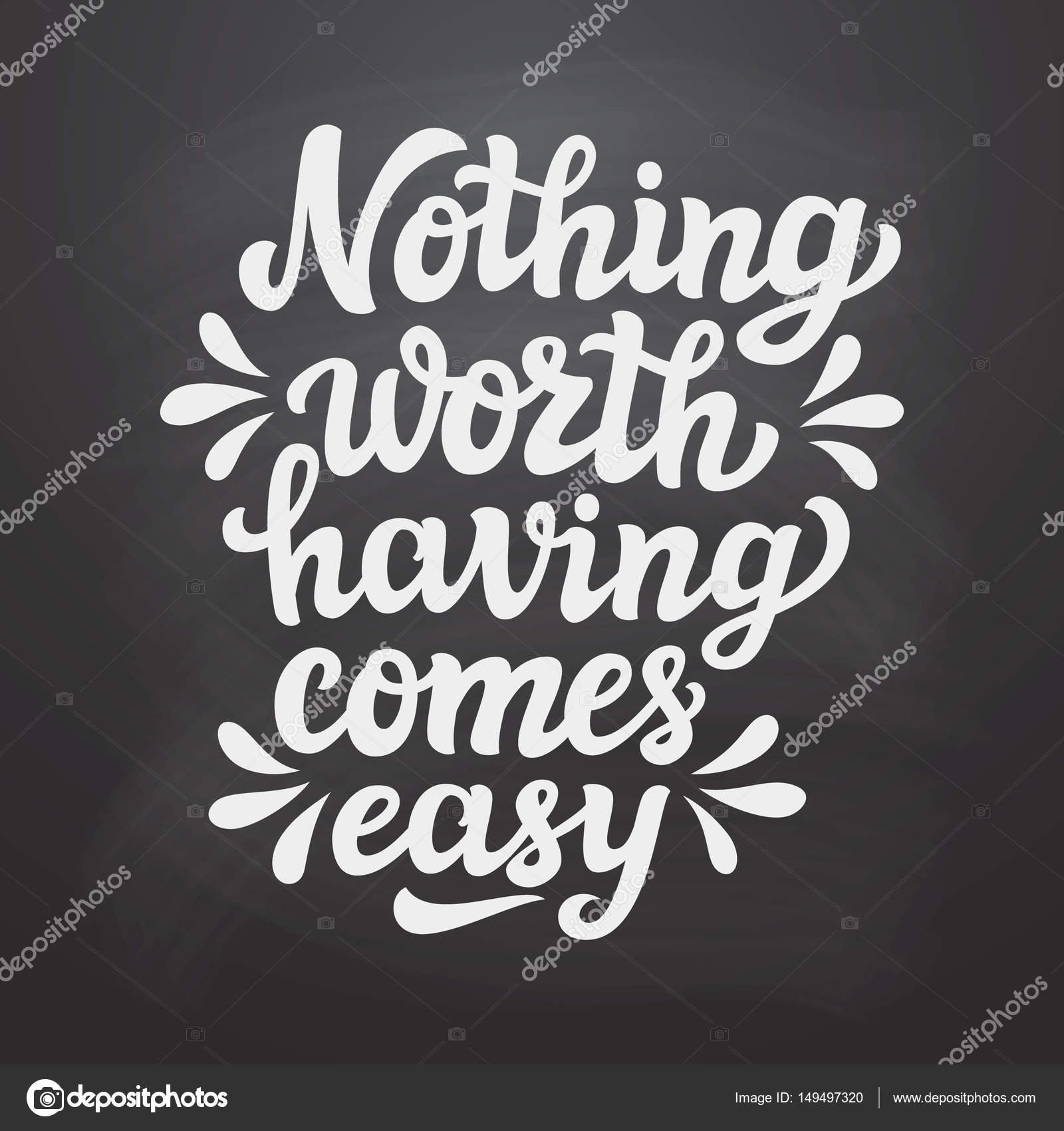 Nothing Worth Having Comes Easy Stock Vector Vicgripas 149497320