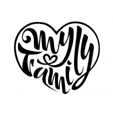 My family vector illustration of badges logo family coat of arms postcard lettering calligraphy hand written beautiful text