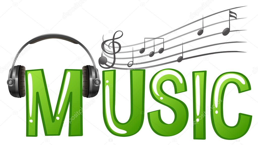Font design for word music with headphone and music notes