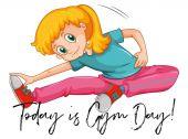 Dívka strečink s frází dnes je den tělocvična