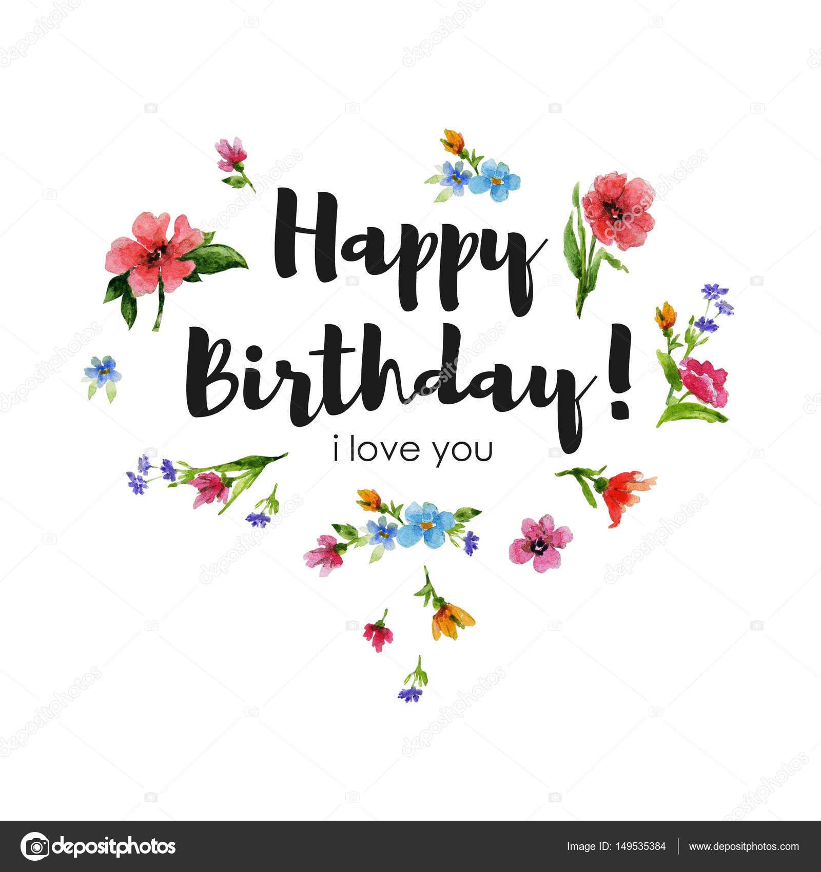 Greeting card happy birthday i love you watercolor illustration greeting card happy birthday i love you watercolor illustration with lettering and heart of wildflowers kristyandbryce Gallery