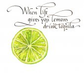 When life gives you only lmons drink tequila. An interesting phrase. Hand lettering illustration for cafe, bar, menu. Watercolor. Calligraphy Italic.