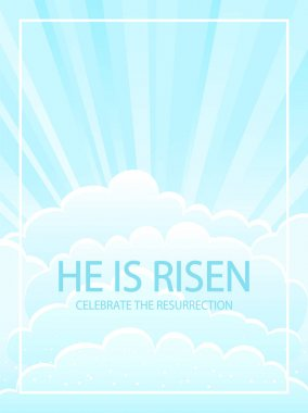 Sky background with clouds and lettering He is risen