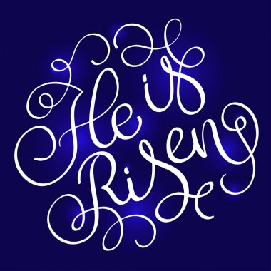 He is Risen text on blue background. Calligraphy lettering Vector illustration EPS10