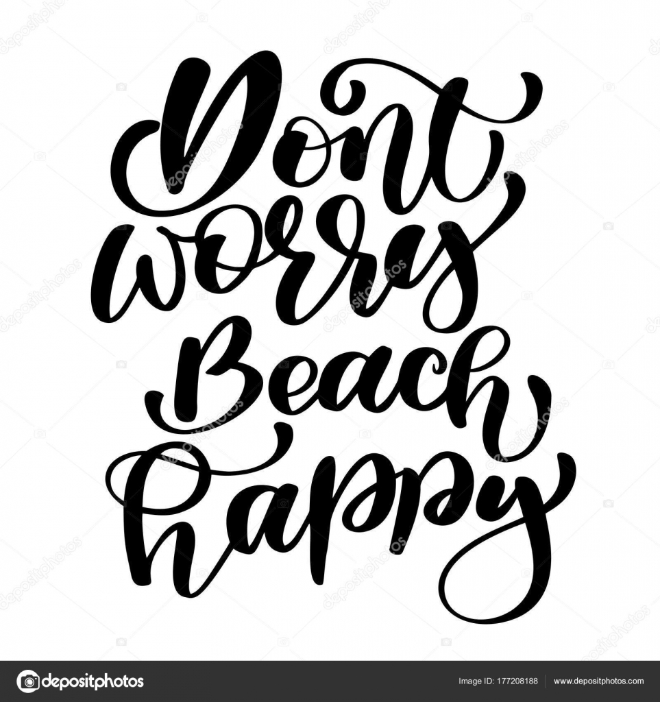 Worry beach happy summer text holidays and vacation hand drawn dont worry beach happy summer text holidays and vacation hand drawn vector illustration can use for print greeting cards kristyandbryce Image collections