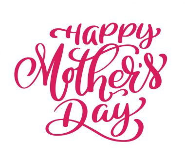 Happy Mothers Day text Handwritten lettering on white background isolated, modern brush pen Vector illustration stock