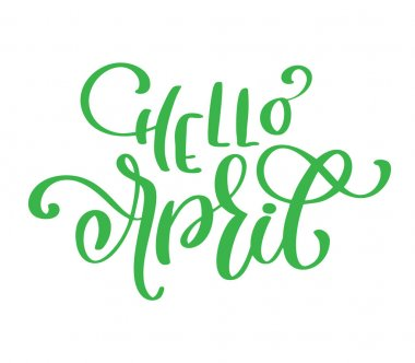 Hello april postcard. Seasonal lettering. Ink illustration. Modern brush calligraphy. Calligraphy lettering on white. Vector illustration stock vector
