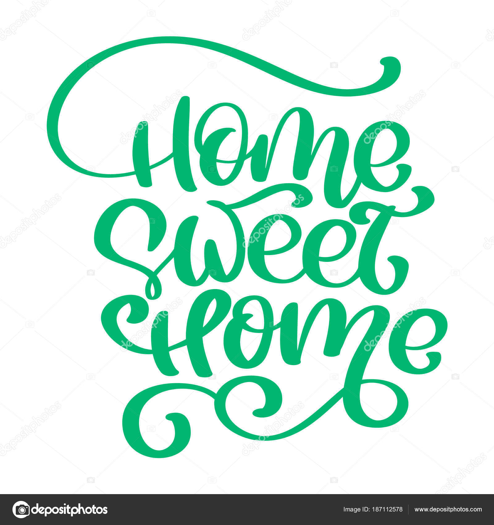 Green Calligraphic Quote Home Sweet Text Hand Lettering Typography Poster For Housewarming Posters Greeting Cards Decorations
