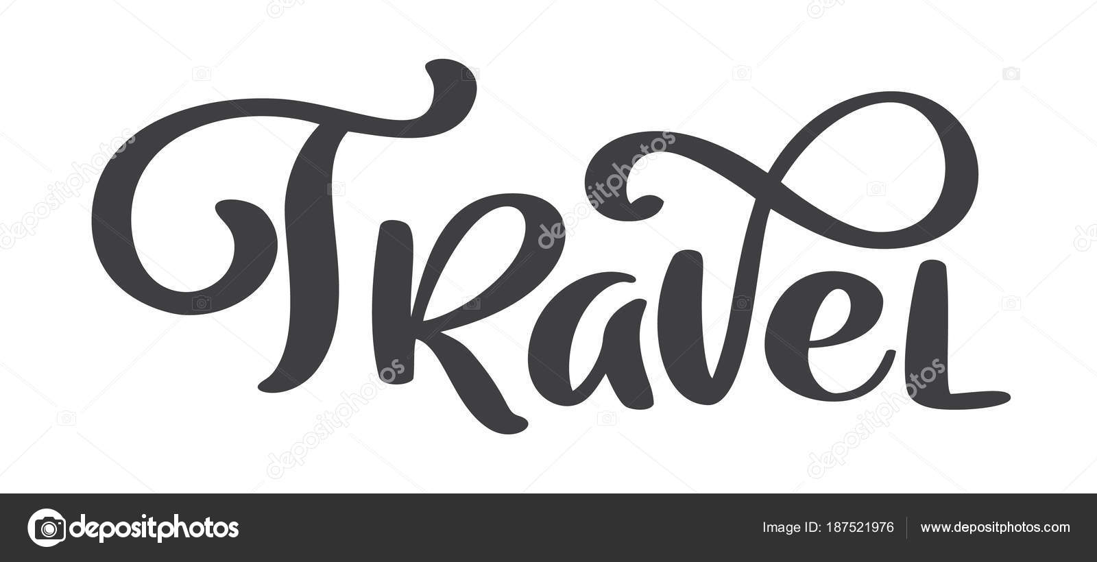 Travel Vector Text Lettering Design For Posters Flyers T Shirts Cards Invitations Stickers Banners Hand Painted Brush Pen Modern Calligraphy Isolated