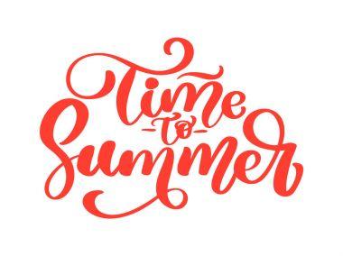 Hand drawn time to Summer lettering vector logo illusrtation, Modern Calligraphy lettering on white. Vector illustration stock vector