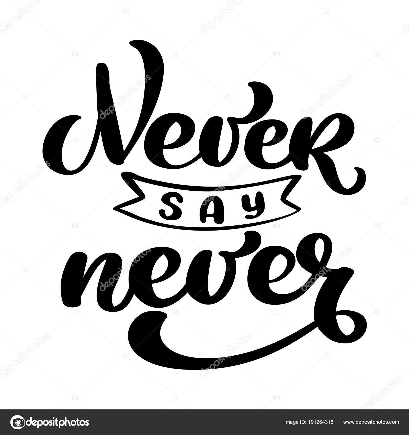 Nunca Diga Nunca A Frase De Motivação Adesivo Para Post De Mídia