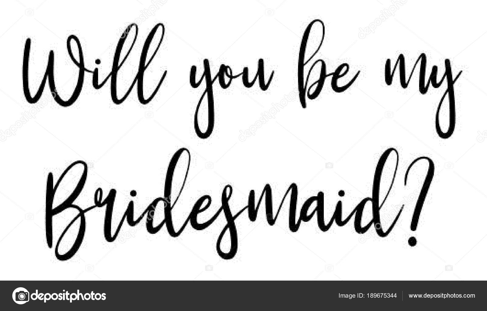 You Bridesmaid Text Black Use Wedding Invitations Wedding Favors ...