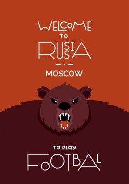 Lettering welcome to Russia. FIFA World Cup in Russia 2018. The traditional symbol is an animal brown bear. Poster.