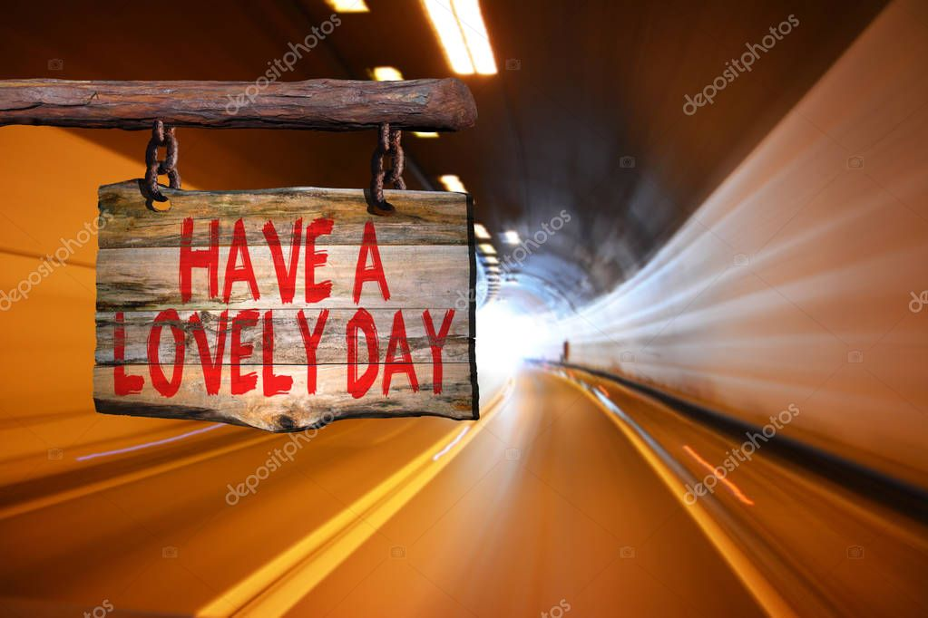 Have a lovely day motivational phrase sign — Stock Photo