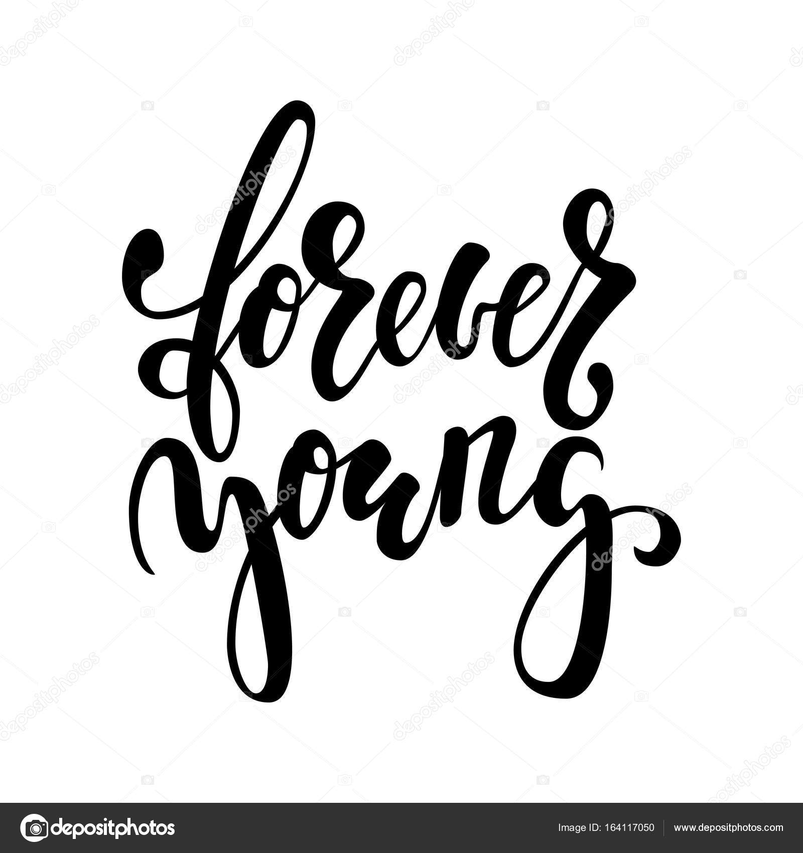 Forever Young Hand Drawn Brush Pen Lettering Isolated On White Background Design For Holiday Greeting Card And Invitation Of The Wedding Valentine S Day