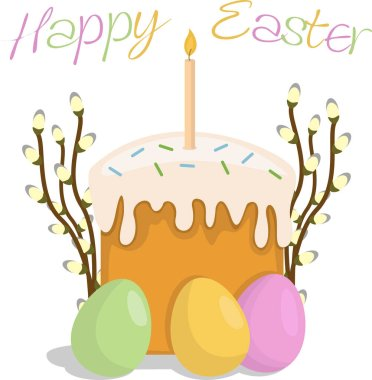 Happy Easter greeting card. Easter cake, easter eggs and twigs of flowering willow. Isolated on white background. Vector illustration. Design for holiday poster or banner.