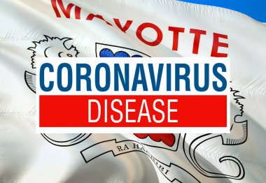 Coronavirus in Mayotte flag with DISEASE text Sign, 2019-nCoV Novel Coronavirus Bacteria. 3D rendering Stop Coronavirus and No Infection Concept. Dangerous Coronavirus Cell from China, Wuha