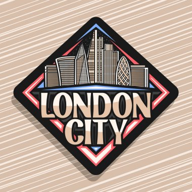 Vector logo for London City, black decorative tag with art draw of cartoon office skyscrapers in capital of United Kingdom, badge with original typeface for words london city on striped background.