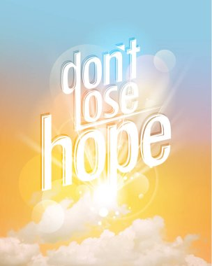 Dont lose hope concept quote card with sunset sky