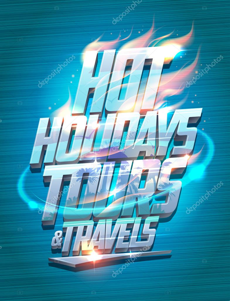Hot holidays tours and travels poster