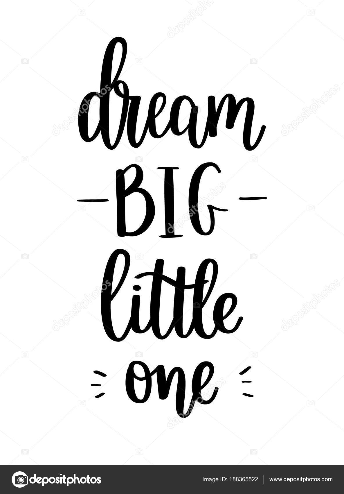 Dream Big Little One Vector Lettering Calligraphy Design Stock