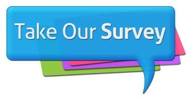 Take Our Survey Colorful Comment Symbol